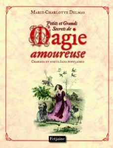marie-charlotte-delmas_petits-et-grands-secret-de-magie-amoureuse-228x300 dans Recettes ou potions feeriques
